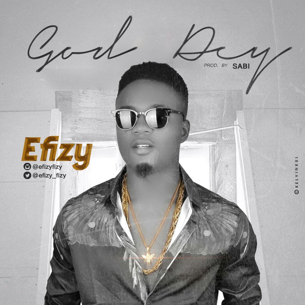 EFIZY - GOD DEY