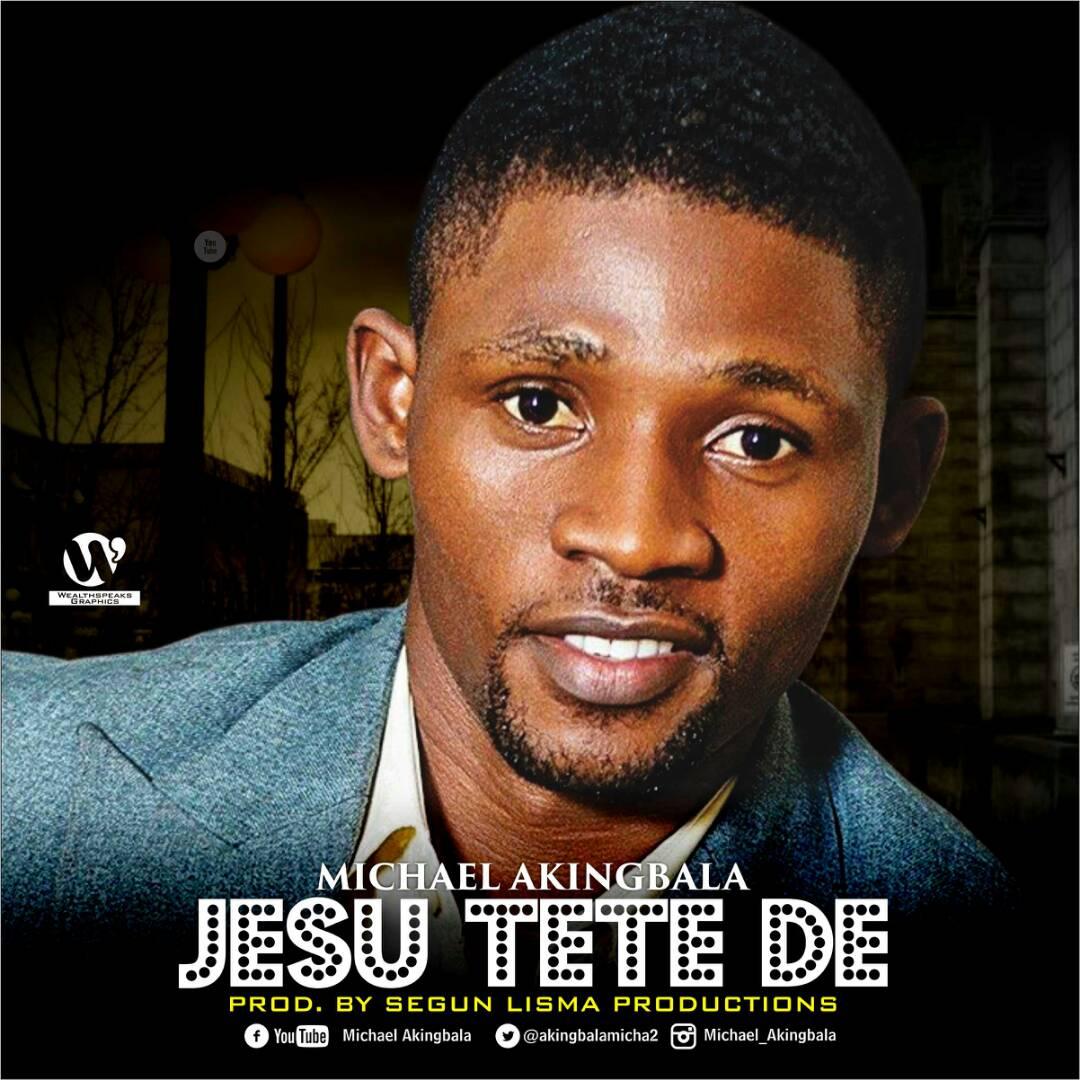 Michael Akingbala - Jesu Tete De