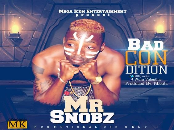 Mr Snobz - Bad Condition