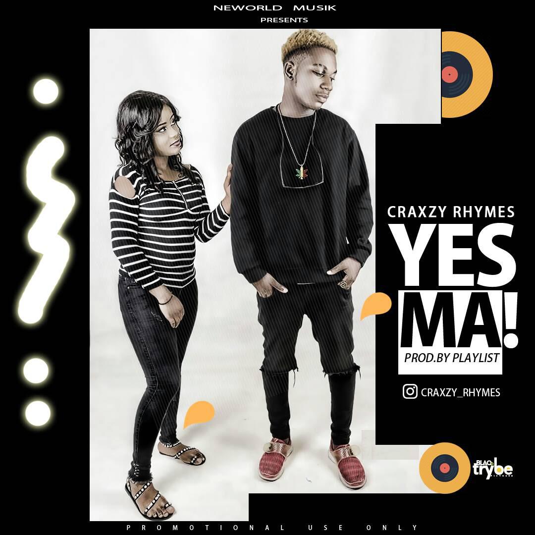 Craxzy Rhymes - Yes Ma!