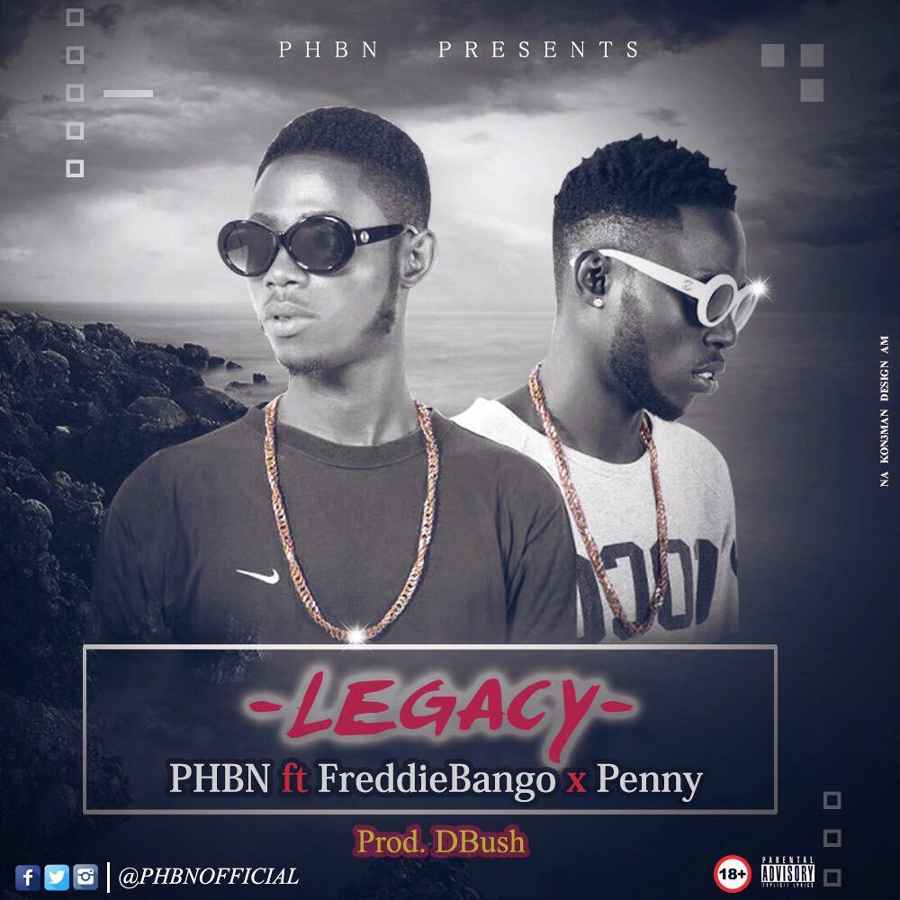Legacy - PHBN ft Freddiebango x Penny