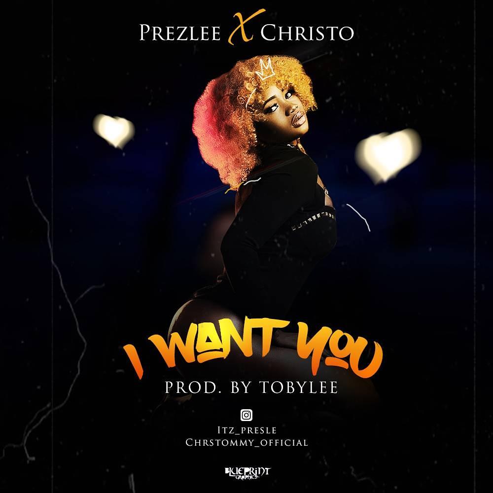 Prezlee Ft Christo - I Want You