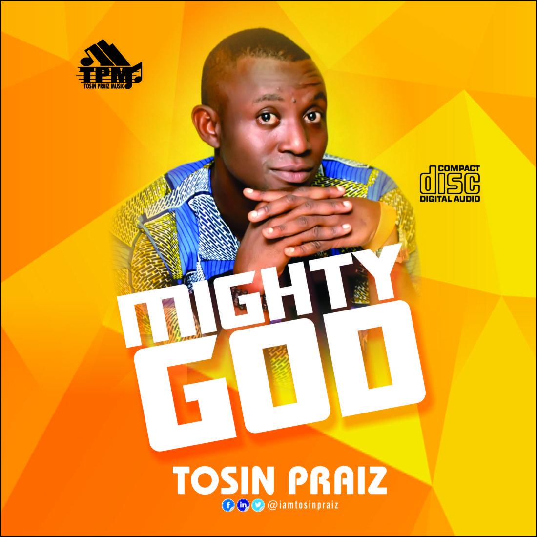 Tosin Praiz - Mighty God