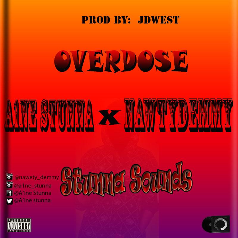 A1ne Stunna ft. Nawty Demmy - Overdose